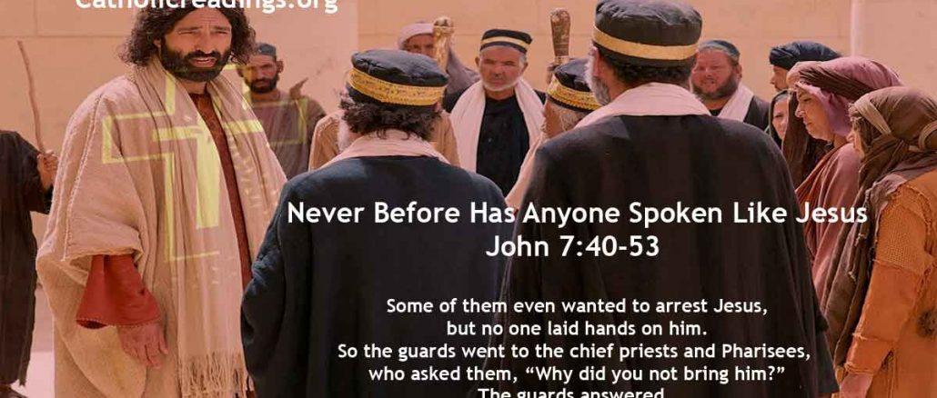 Never Before Has Anyone Spoken Like Jesus - John 7:40-53 - Bible Verse of the Day