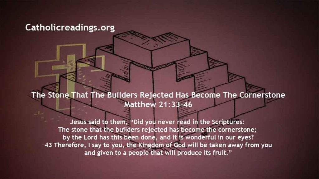 The Stone That The Builders Rejected Has Become The Cornerstone – Matthew 21:33-46 - Bible Verse of the Day