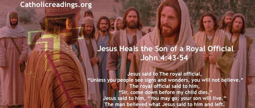 Jesus Heals the Son of a Royal Official - John 4:43-54 - Bible Verse of the Day