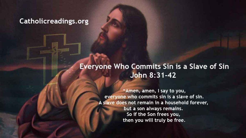 Everyone Who Commits Sin is a Slave of Sin - John 8:31-42 - Bible Verse of the Day