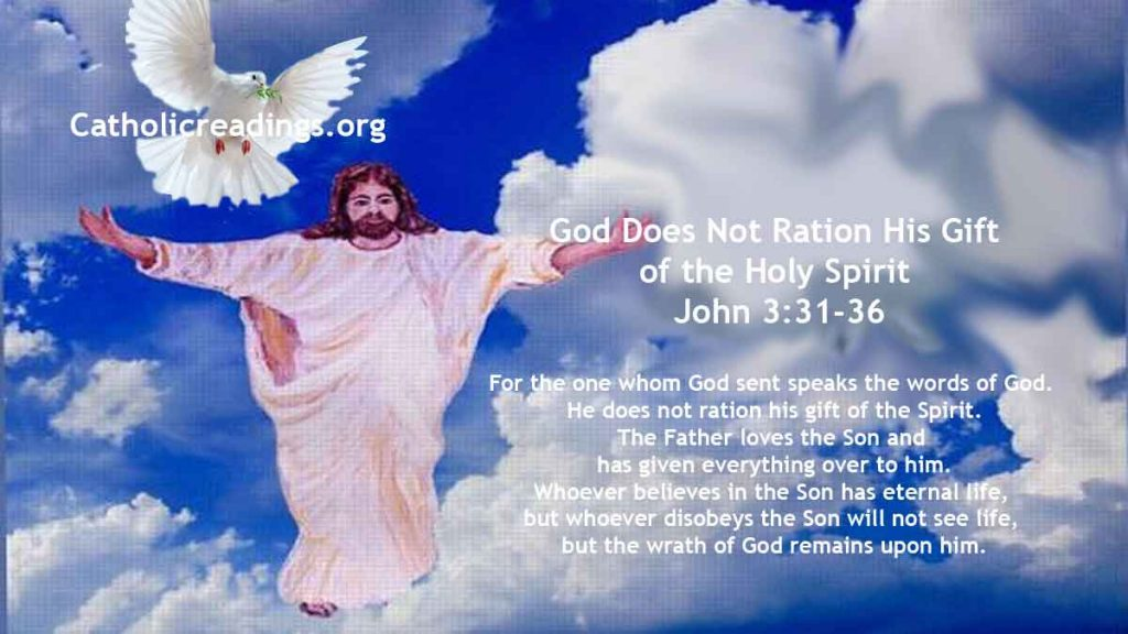God Does Not Ration His Gift of the Holy Spirit - John 3:31-36 - Bible Verse of the Day