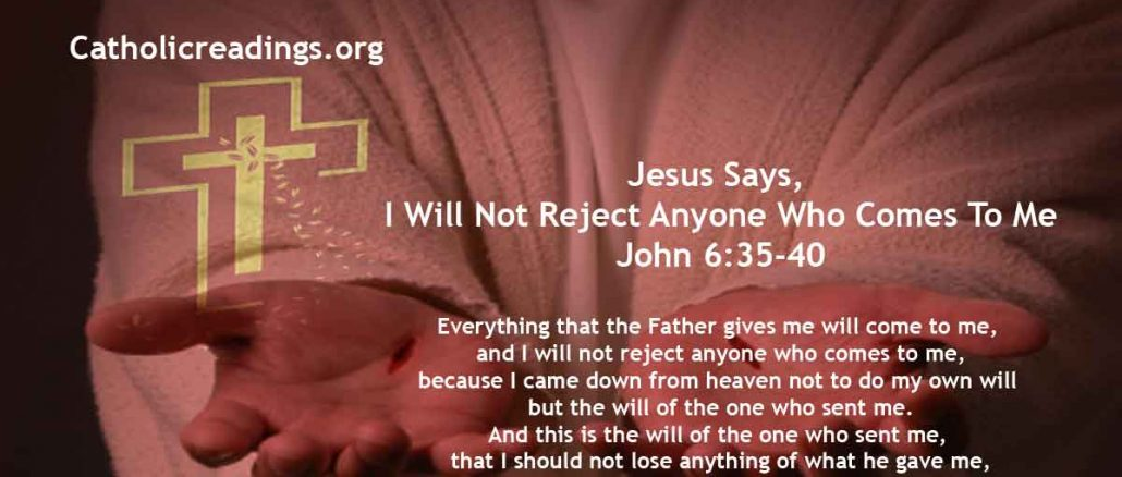 Jesus Says, I Will Not Reject Anyone Who Comes To Me - John 6:35-40 - Bible Verse of the Day