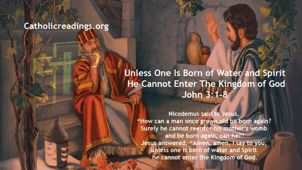 Unless One Is Born of Water and Spirit He Cannot Enter The Kingdom of God - John 3:1-8 - Bible Verse of the Day