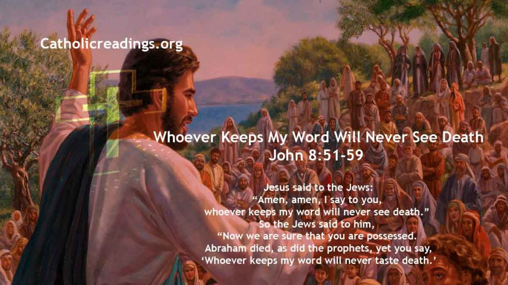 Whoever Keeps My Word Will Never See Death - John 8:51-59 - Bible Verse of the Day