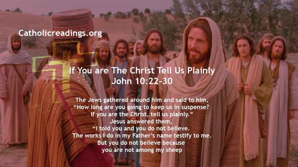 If You are The Christ Tell Us Plainly - John 10:22-30 - Bible Verse of the Day