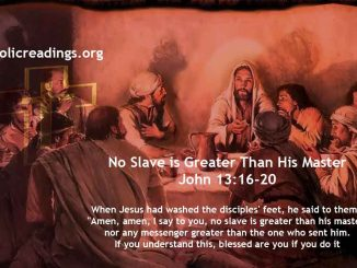 No Slave is Greater Than His Master - John 13:16-20 - Bible Verse of the Day