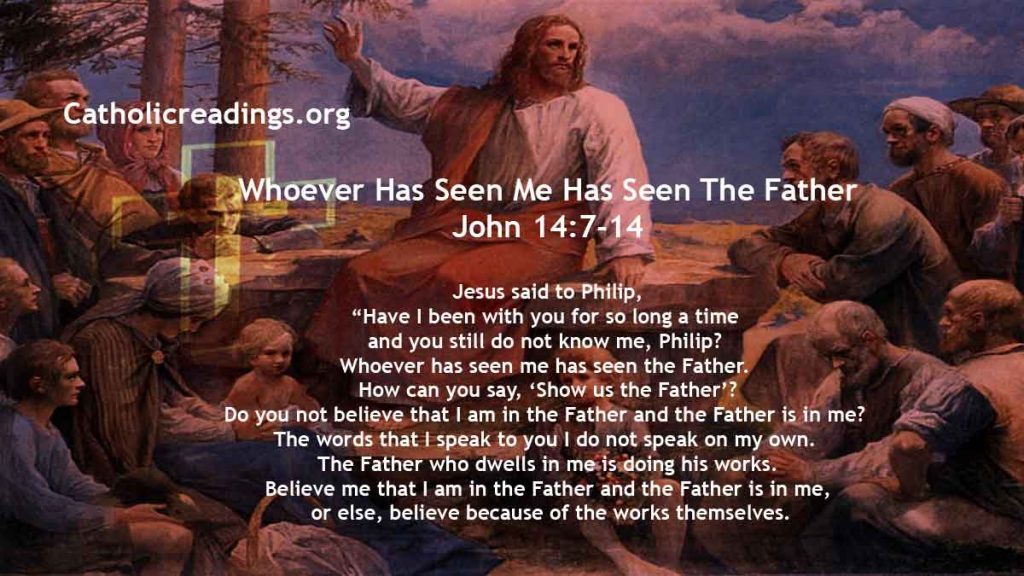 Whoever Has Seen Me Has Seen The Father - John 14:7-14 - Bible Verse of the Day