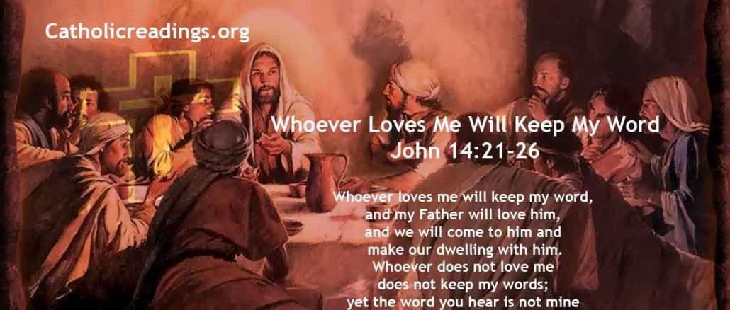 Whoever Loves Me Will Keep My Word - John 14:21-26 - Bible Verse of the Day