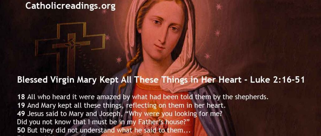 Blessed Virgin Mary Kept All These Things in Her Heart - Luke 2:16-51 - Bible Verse of the Day