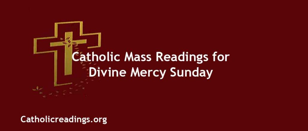 Catholic Mass readings for Divine Mercy Sunday