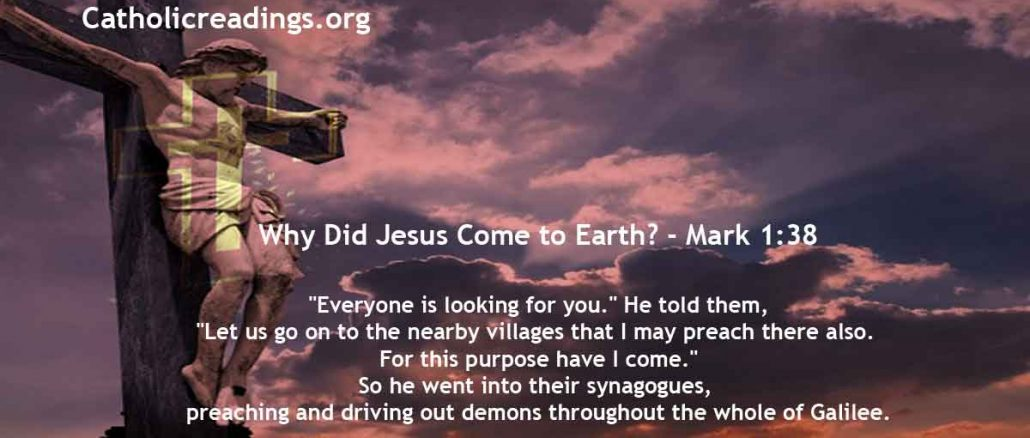 Why Did Jesus Come to Earth? - Mark 1:38 - Bible Verse of the Day