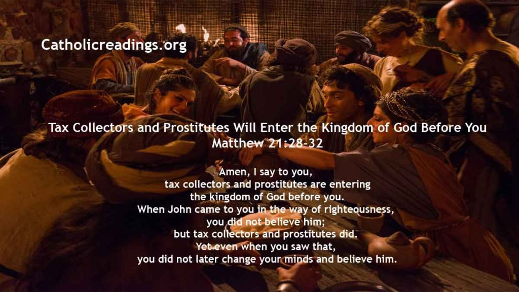 Tax Collectors and Prostitutes Will Enter the Kingdom of God Before You - Matthew 21:28-32 - Bible Verse of the Day