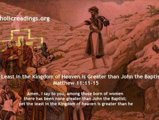 The Least in the Kingdom of Heaven is Greater than John the Baptist - Matthew 11:11-15 - Bible Verse of the Day
