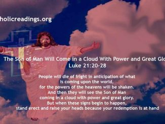 The Son of Man Will Come in a Cloud With Power and Great Glory - Luke 21:20-28 - Bible Verse of the Day