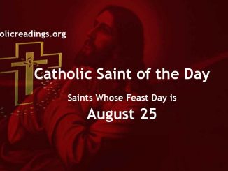 Saints Whose Feast Day is August 25 - Catholic Saint of the Day