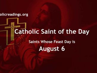 Saints Whose Feast Day is August 6 - Catholic Saint of the Day