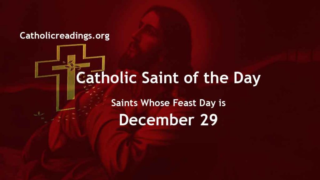 List of Saints Whose Feast Day is December 29 - Catholic Saint of the Day