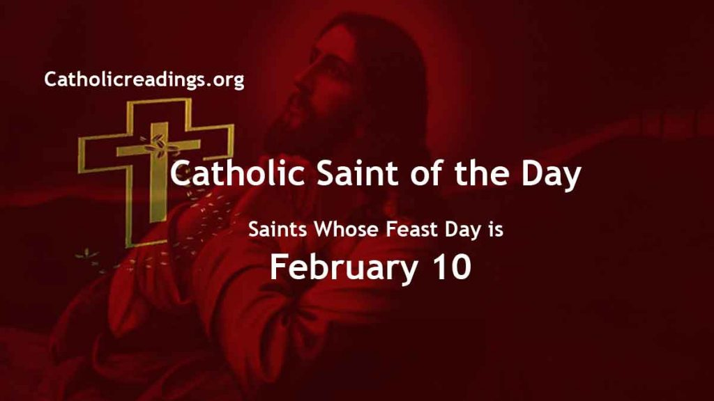 List of Saints Whose Feast Day is February 10 - Catholic Saint of the Day