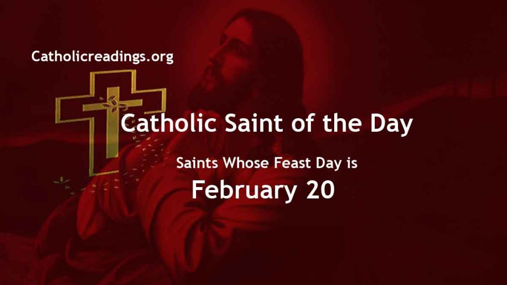 List of Saints Whose Feast Day is February 20 - Catholic Saint of the Day