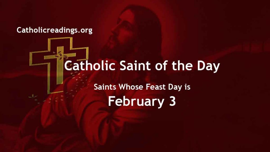 List of Saints Whose Feast Day is February 3 - Catholic Saint of the Day