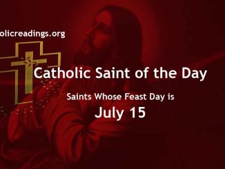 List of Saints Whose Feast Day is July 15 - Catholic Saint of the Day
