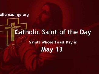 List of Saints Whose Feast Day is May 13 - Catholic Saint of the Day