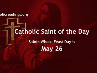 List of Saints Whose Feast Day is May 26 - Catholic Saint of the Day