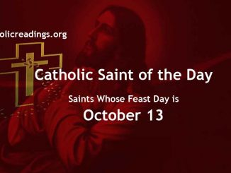 List of Saints Whose Feast Day is October 13 - Catholic Saint of the Day