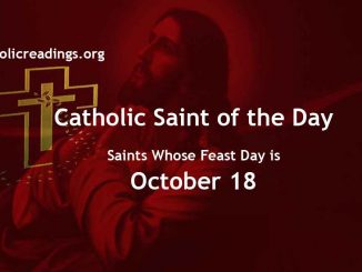 List of Saints Whose Feast Day is October 18 - Catholic Saint of the Day