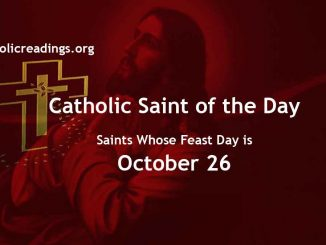List of Saints Whose Feast Day is October 26 - Catholic Saint of the Day
