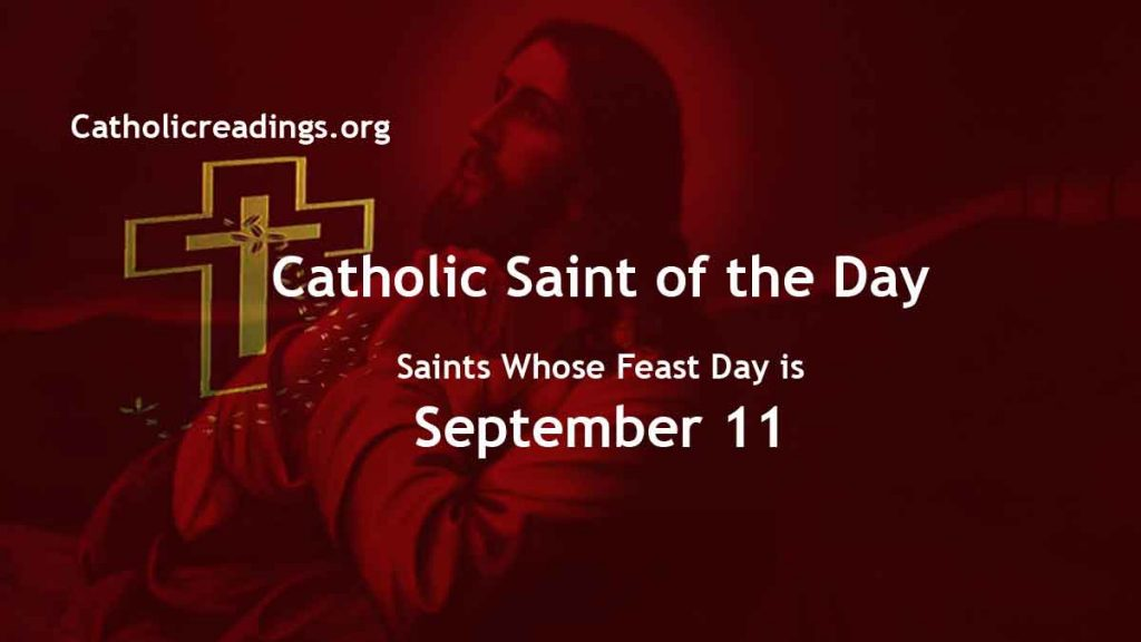 Saints Whose Feast Day is September 11 - Catholic Saint of the Day