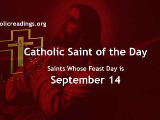 Saints Whose Feast Day is September 14 - Catholic Saint of the Day