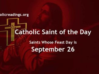 Saints Whose Feast Day is September 26 - Catholic Saint of the Day