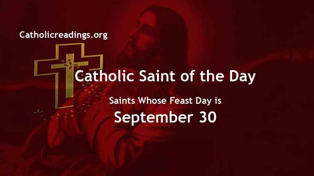 Saints Whose Feast Day is September 30 - Catholic Saint of the Day